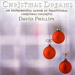 Christmas Dreams - David Phillips Music CD