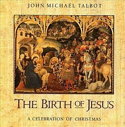 Birth of Jesus - John Michael Talbot - Music CD