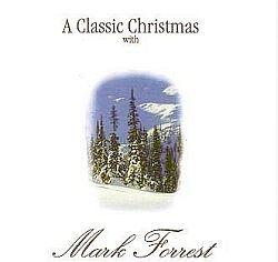 Classic Christmas - Mark Forrest Music CD
