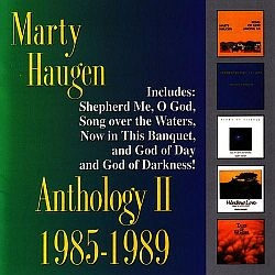 Anthology II - Marty Haugen Music CD