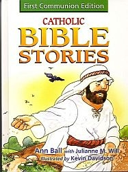 Catholic Bible Stories for Children - First Communion Edition
