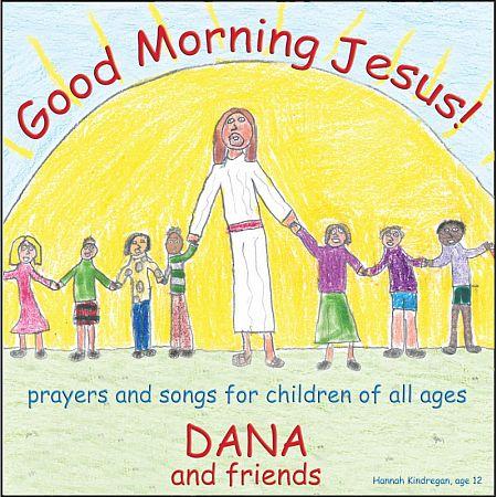 Good Morning Jesus - Dana - Christian Music for Children - Christian Music