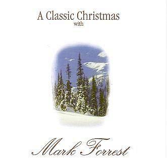 A Classic Christmas - Mark Forrest - Christmas Music - Christmas