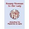 Rosary Novenas to Our Lady - Including Mysteries of Light