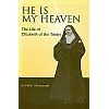 He is My Heaven - Life of Elizabeth of the Trinity
