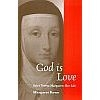 God is Love - St Teresa Margeret Her Life